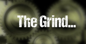 The Grind – Don't Lose Yourself In It